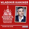 Wladimir Kaminer: Goodbye, Moskau
