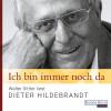 Dieter Hildebrandt: Ich bin immer noch da - Walter Sittler liest Dieter Hildebrandt