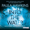 Paula Hawkins: Into the Water - Traue keinem. Auch nicht dir selbst.